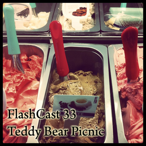 FlashCast 33 - Teddy Bear Picnic