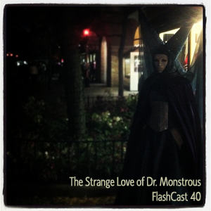 FC40 - The Strange Love of Dr. Monstrous