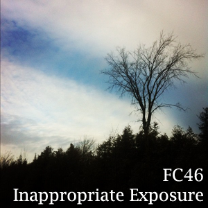 FC46 - Inappropriate Exposure