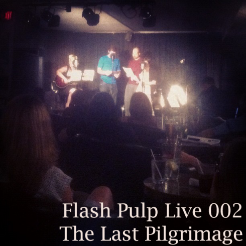 Flash Pulp Live 002 - The Last Pilgrimage