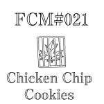 FCM21 - Chicken Chip Cookies