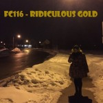 FC116 - Ridiculous Gold