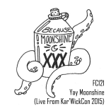 FC121 - Yay Moonshine (Live From Kar&#