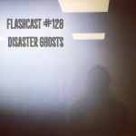 FC128 - Disaster Ghosts