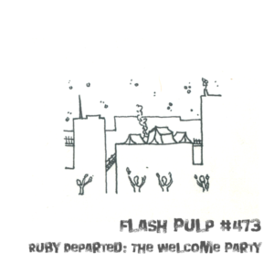 FP473 - Ruby Departed: The Welcome Party, Part 2 of 3