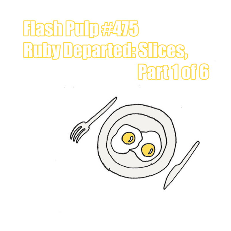 FP475 - Ruby Departed: Slices