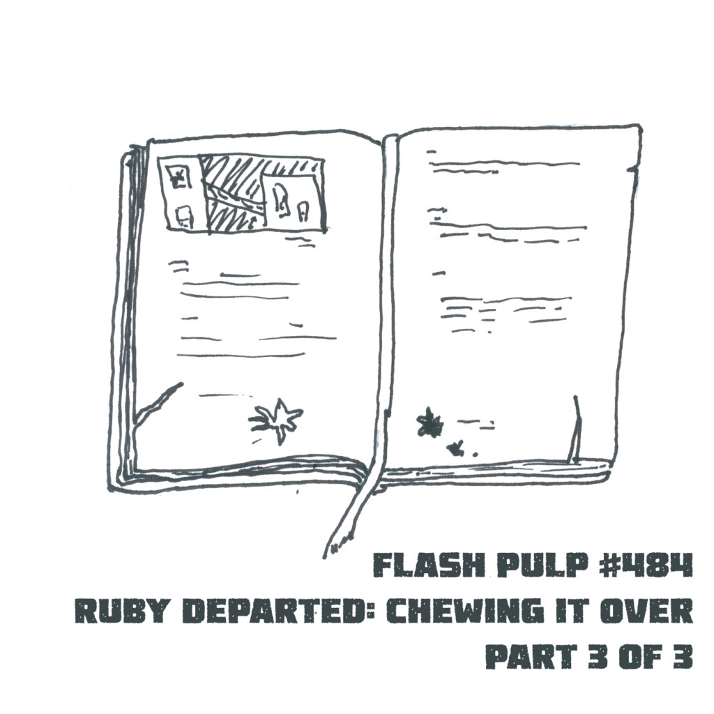 FP484 - Ruby Departed: Chewing it Over, Part 3 of 3