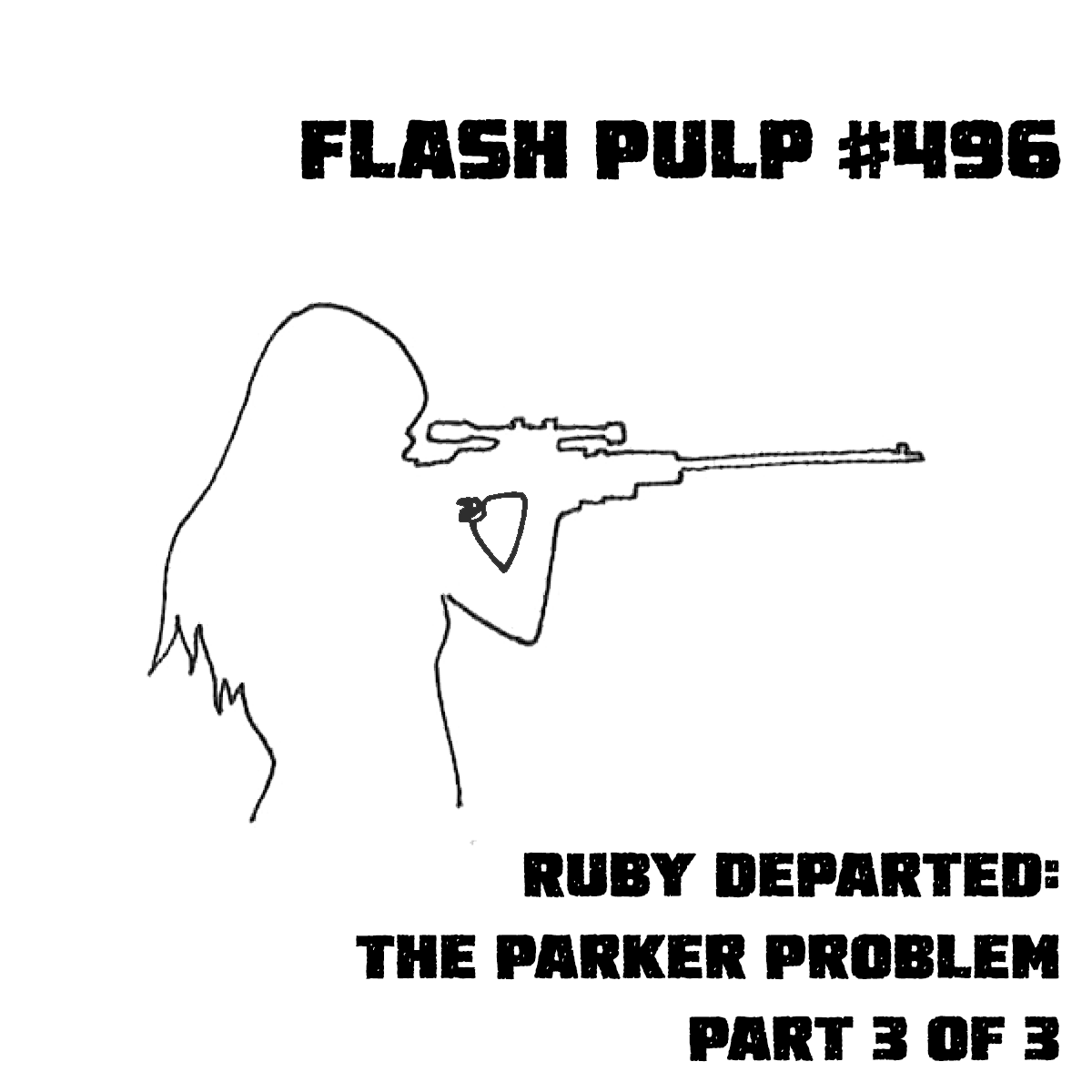 FP496 – Ruby Departed: The Parker Problem, Part 3 of 3