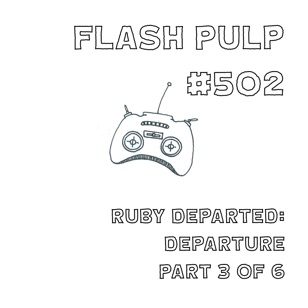 FP502 - Ruby Departed: Departure, Part 3 of 6