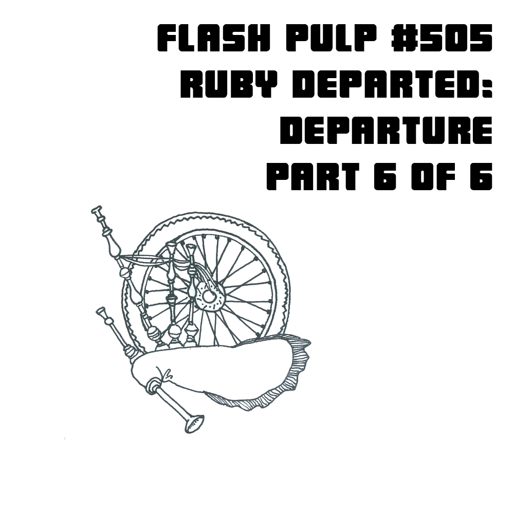 FP505 - Ruby Departed: Departure, Part 6 of 6