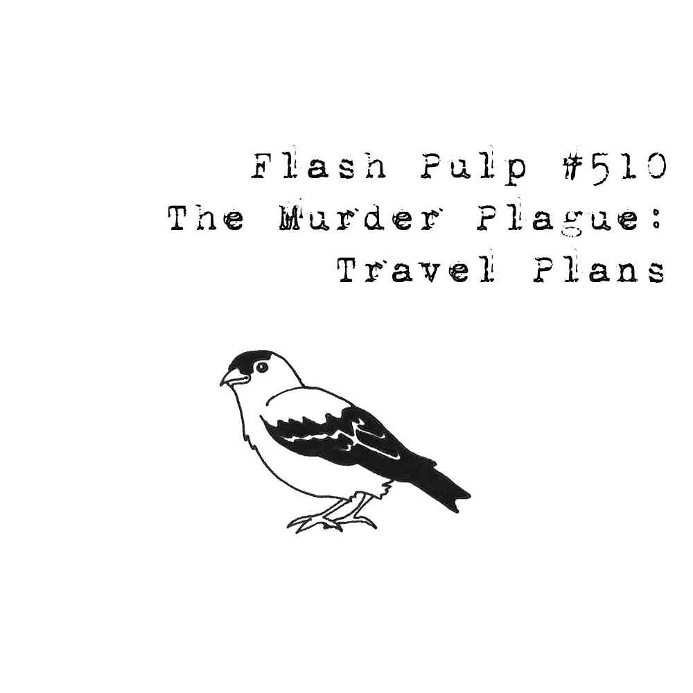 FP510 – The Murder Plague: Travel Plans